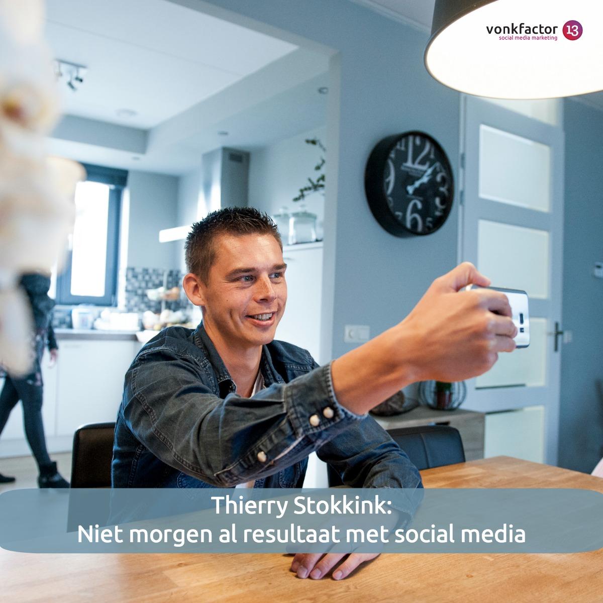 Thierry Stokkink: Niet Morgen Resultaat Met Social Media